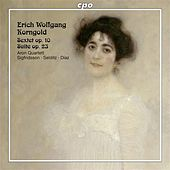 Korngold: String Sextet, Op. 10 & Suite, Op. 23 by Aron Quartet