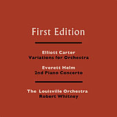 Elliott Carter: Variations for Orchestra - Everett Helm: 2nd Piano Concerto by Various Artists