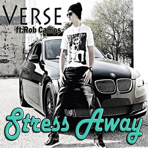 Stress Away (feat. Rob Camps) by Verse