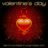 Valentine's Day - Best of Love Ballads & Lounge Classics 2014 by Various Artists