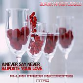 Never Say Never - Single by Burak Harsitlioglu