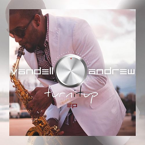 Turn It Up EP by Vandell Andrew