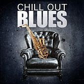 Chill Out Blues by Various Artists