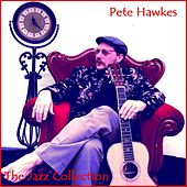 Pete Hawkes: The Jazz Collection by Pete Hawkes