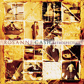 Retrospective by Rosanne Cash