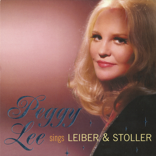 Peggy Lee Sings Leiber & Stoller by Peggy Lee