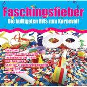 Faschingsfieber - Die kultigsten Hits zum Karneval! by Various Artists