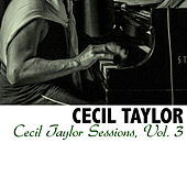 Cecil Taylor Sessions, Vol. 3 by Cecil Taylor