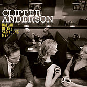 Ballad of the Sad Young Men by Clipper Anderson