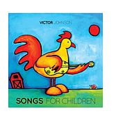 Songs for Children by Victor Johnson