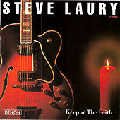 Keepin' the Faith by Steve Laury