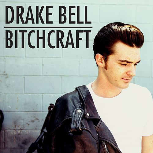 Bitchcraft by Drake Bell
