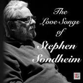 The Love Songs of Stephen Sondheim by Various Artists