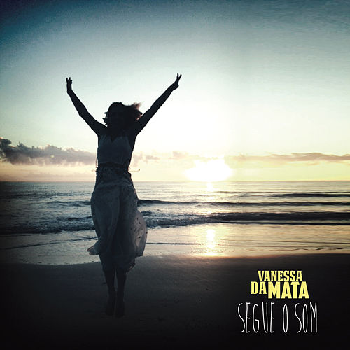 Segue o Som by Vanessa da Mata