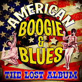 American Boogie & Blues - The Lost Album by Various Artists