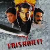 Trishakti (Original Motion Picture Soundtrack) by Various Artists