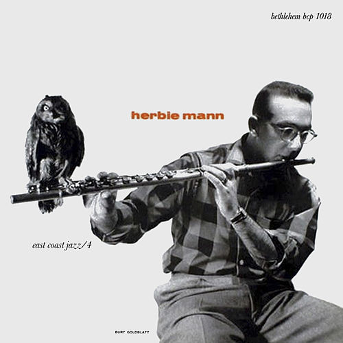 East Coast Jazz, Vol. 4 (Original Recording Remastered 2013) by Herbie Mann