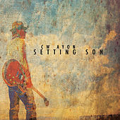 Setting Son by C.W. Ayon