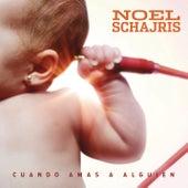 Cuando Amas a Alguien by Noel Schajris