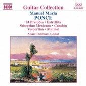 24 Preludes / Estrellita / Cancion by Manuel Maria Ponce