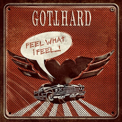 Feel What I Feel by Gotthard