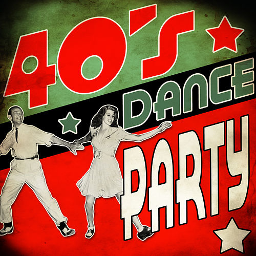 40's Dance Party by Various Artists