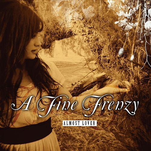 Almost Lover (Demo) by A Fine Frenzy