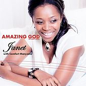 Amazing God (feat. Comfort Manyame) by Janet