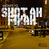 Shot Ah Fiyah by Monty G