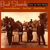 Bud Shank: Live At The Haig by Bud Shank
