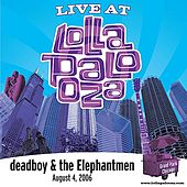 Live At Lollapalooza 2006: Deadboy & The Elephantmen by Deadboy & The Elephantmen