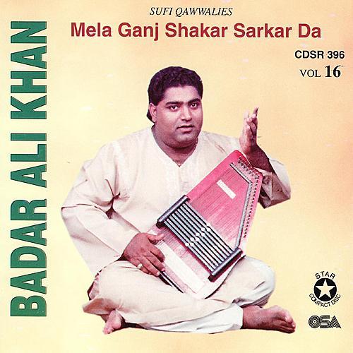 Mela Ganj Shakar Sarkar Da by Badar Ali Khan