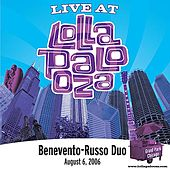Live at Lollapalooza 2006: Benevento Russo Duo by The Benevento Russo Duo