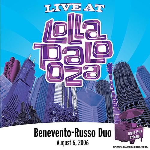 Live at Lollapalooza 2006: Benevento Russo Duo von The Benevento Russo Duo