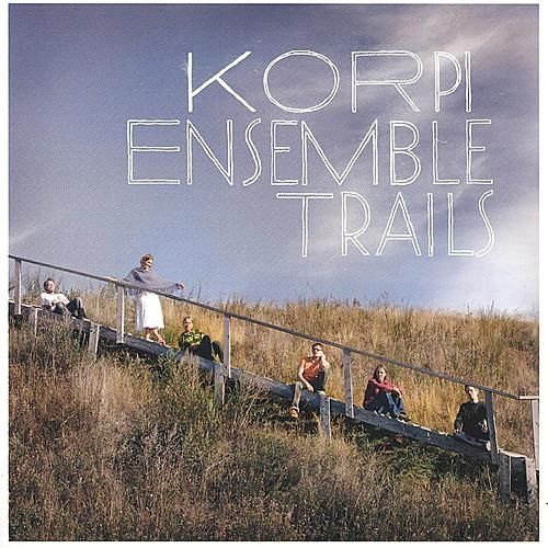 Trails by Korpi Ensemble