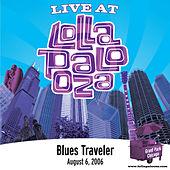 Live at Lollapalooza 2006: Blues Traveler by Blues Traveler