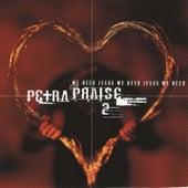 Petra Praise 2:  We Need Jesus by Petra