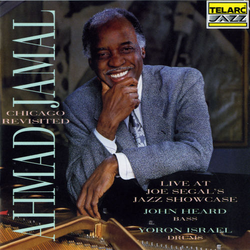 Chicago Revisited: Live at Joe Segal's Jazz Showcase by Ahmad Jamal