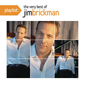 Playlist: The Very Best Of Jim Brickman by Jim Brickman