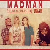 Madman (feat. Irv da Phenom) by Black Oxygen