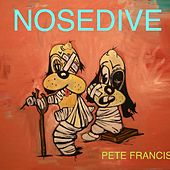 Nosedive by Pete Francis