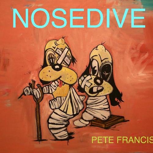 Nosedive by Pete Francis