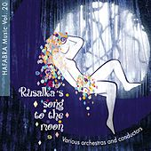 Rusalka's song to the moon by Various Artists
