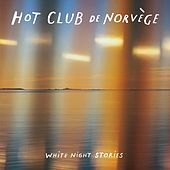 White Night Stories by Hot Club De Norvège