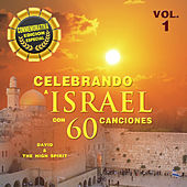 Celebrando a Israel Con 60 Canciones, Vol. 1 by David & The High Spirit