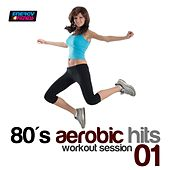 80's Aerobic Hits: Workout Session, Vol. 1 (140-159 Bpm Mixed Workout Music Ideal for Hi-Low Impact) by Various Artists