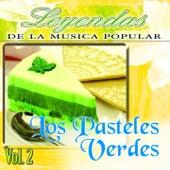 Los Pasteles Verdes, Vol. 2 (Leyendas de la Música Popular) by Los Pasteles Verdes