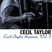Cecil Taylor Sessions, Vol. 1 by Cecil Taylor