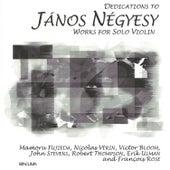 Dedications to János Négyesy: Works for Solo Violin by János Négyesy