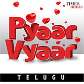 Pyaar Vyaar – Telugu by Various Artists
